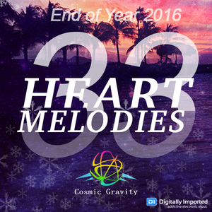 Cosmic Gravity - Heart Melodies 033 (December 2016) End of Year 2016
