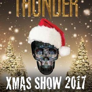 Thunder - Xmas Show - 2017-12-15
