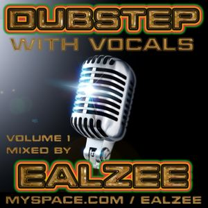 Ealzee - Dubstep with Vocals 1