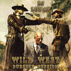 Lupax - Wild West (Dubstep Session)