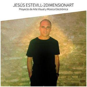 Jesús Estevill - Dj Set Techno.Project of Electronic Music and Visual Art ¨2DIMENSIONART ¨.