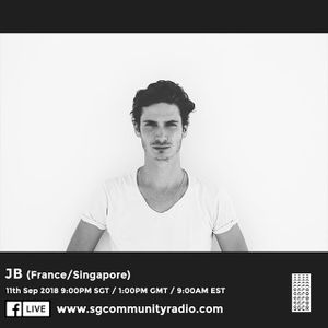 SGCR Radio Show #78 - 11.09.2018 Episode ft. JB (France/Singapore)