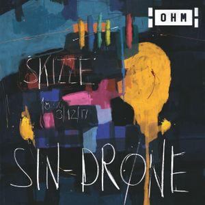 SIN-DRØNE @ Skizze.06 [OHM Berlin]