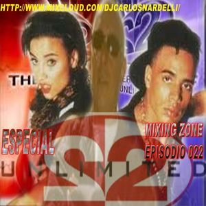 MIXING ZONE EPISODIO 022(ESPECIAL 2 UNLIMITED)