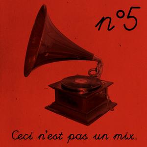 Ceci n'est pas un mix n°5