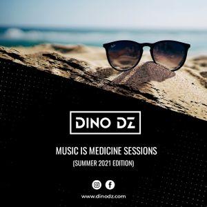 Dino DZ - Music Is Medicine Sessions (Summer 2021 Edition)