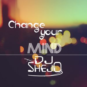Change Your Mind - Chillout and Deep House