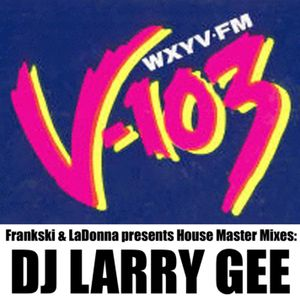 V 103 fm baltimore house mix v 1987 by dj larry gee for Old house music mix
