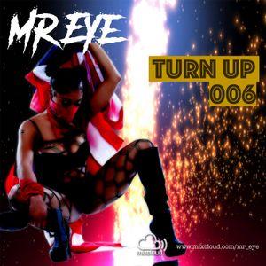 Mr Eye Presents... Turn Up 006