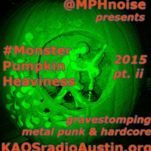 Monster Pumpkin Heaviness 15 pt2 KAOS radio Austin Mosh Pit Hell Metal Punk Hardcore doormouse dmf