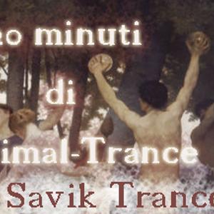Savik Trancelona - 20 Minuti di Minimal-Trance