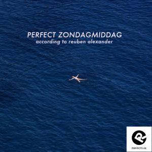 Perfect Zondagmiddag (according to Reuben Alexander)