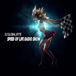Dj Global Byte - SPEED OF LIFE Radio Show [16 Settembre 2017]