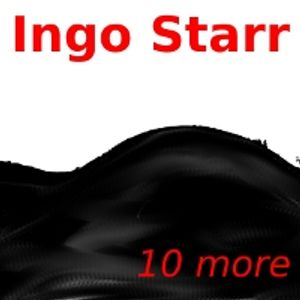 Ingo Starr - 10 more