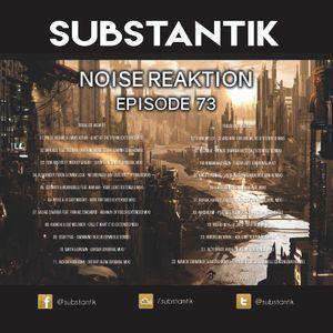 Substantik - Noise Reaktion Episode 73 (November 06 2017)
