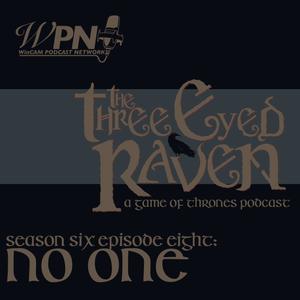The Three Eyed Raven Season 6 Episode 8 - No One