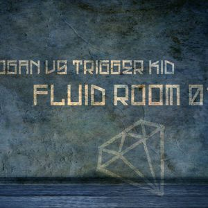DOGAN VS TRIGGER KID FLUID ROOM010