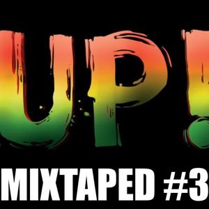 Mixtaped #3 (ft NTM, Alkaline, Vybz, Popcaan, Zefanio, Tekno,..)