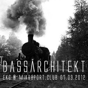 #8 Livemix - Bassarchitekt @ EKG (Mikroport.Club), 07.09.2012