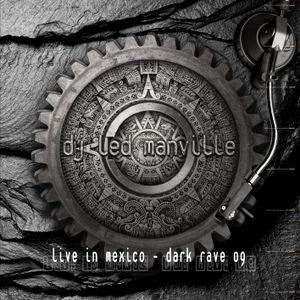 DJ Led Manville - Live in Mexico - Dark Rave 09 (Part 1/2 2009)