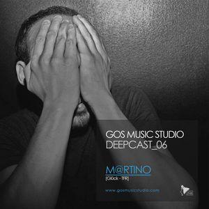 GOS MUSIC STUDIO_DEEPCAST_06_M@RTINO_[Glück - TFR]