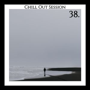 Chill Out Session 38