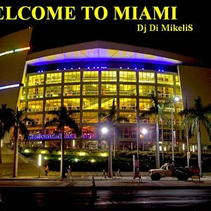 Dj Di Mikelis - Welcome To Miami