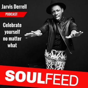 Jarvis Derrell: Celebrate yourself no matter what!