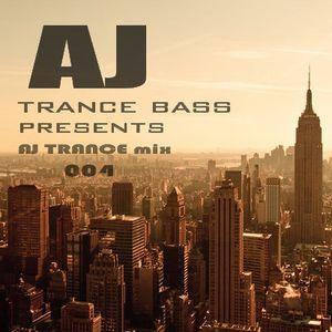 Trance Bass Presents AJ Trance Mix 004 By AJ Chen