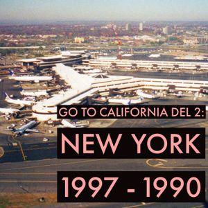 Go to California Del 2: New York 1997 - 1990