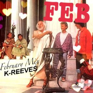 The February Mix (kevy's HVD / Bill & Ted mix) - K-REEVES