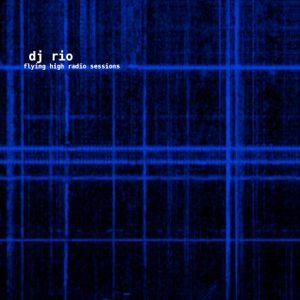 DJ Rio Flying High Radio Sessions Mix #531
