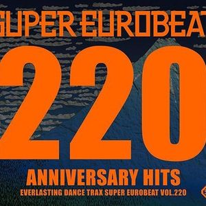 Super Eurobeat Vol. 220 - Anniversary Hits