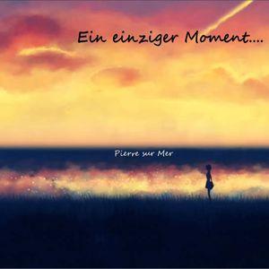 Ein einziger Moment / One Moment