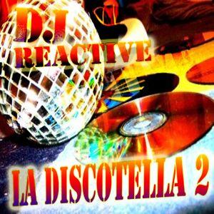 La Discotella Vol 2 (Mixed by Dj Reactive)