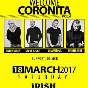 Wlcm Coronita Vol.6 LIVE@Irish Castle(18.3.2017) (Miamisoul,Daniel Nike, Andrewboy,Steve Judge)