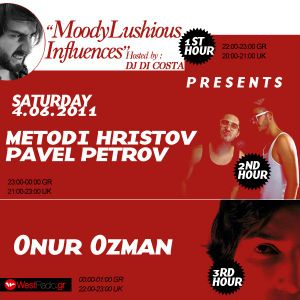 MoodyLushious Influences Episode 2 (Guest Mix By Pavel Petrov & Metodi Hristov) (June 2011 Edition)