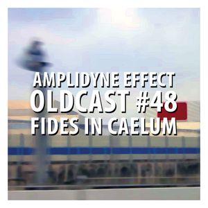 Oldcast #48 - Fides in Caelum (07.27.2011)