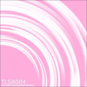 Eric Lidstroem - TLSR 004