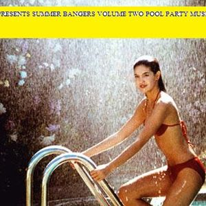 Summer Bangers Volume 2 Pool Party Music