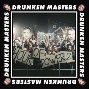 Drunken Masters - The Hour of Power 2