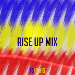 FSAlias -Rise Up Mix #3