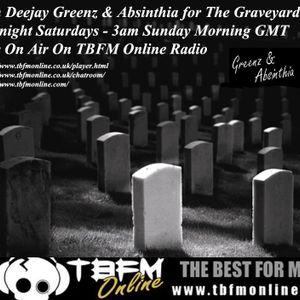 Absinthia & Deejay Greenz Graveyard Shift Show 11 04 2015 0000 - 0300 On TBFM Online Radio
