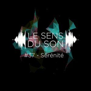 Le sens du son #37 - Sérénité