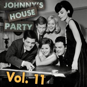 Johnny's House Party Vol. 11