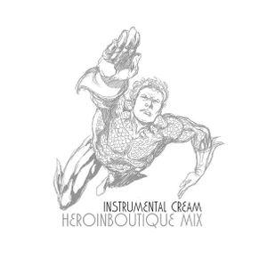Guest Mix 006: HeroinBoutique 4 Instrumental Cream