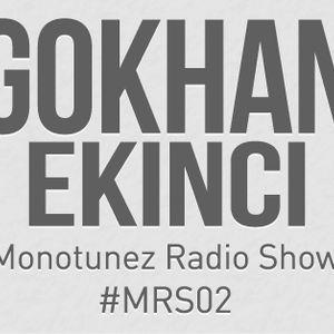 Gokhan Ekinci - Monotunez Radio Show MRS#02