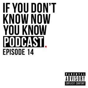 Now You Know Podcast Episode 14