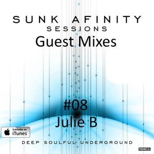 Sunk Afinity Sessions Guest Mixes #08 DJ Julie B