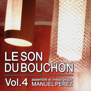 DJ MANUEL PEREZ - LE SON DU BOUCHON vol.4